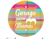 Garage para mamás, conoce a estas emprendedoras 2.0