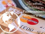 Los artículos más leídos sobre financiamiento, durante 2017